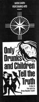 Reviews: Only Drunks and Children Tell the Truth